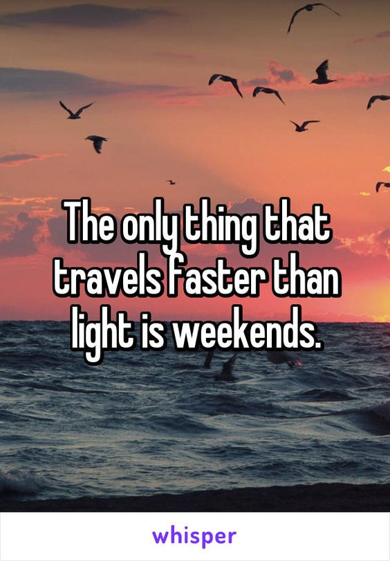 50 Amazing Weekends Quotes to Set Your Mood in Relax Mode